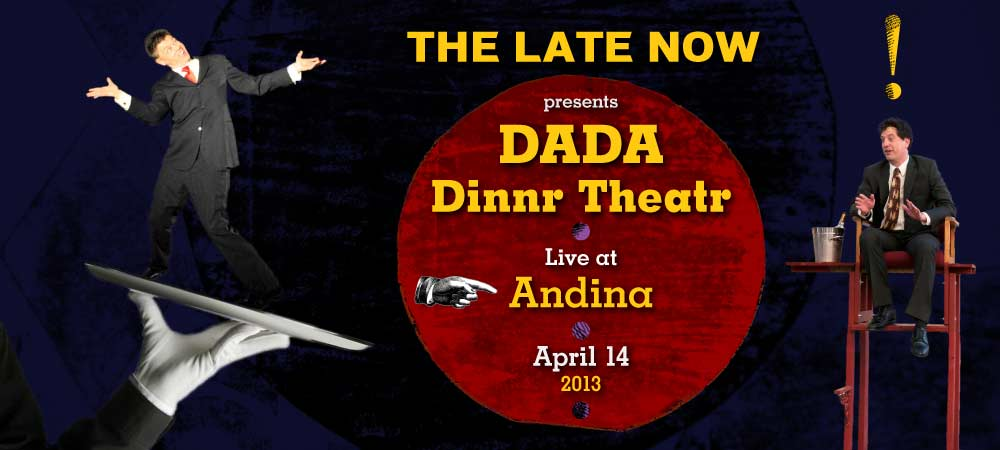 Dada Dinnr Theatr at Andina Restaurant