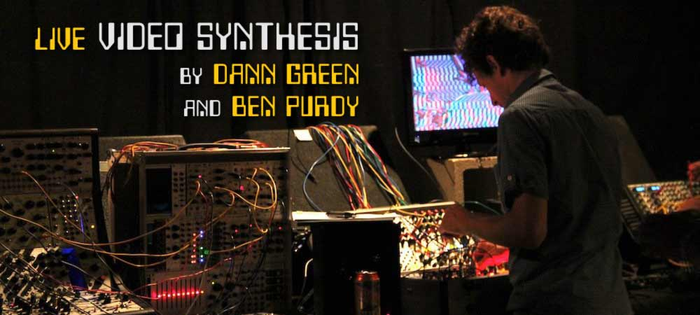 Live video synthesis by Dann Green & Ben Purdy