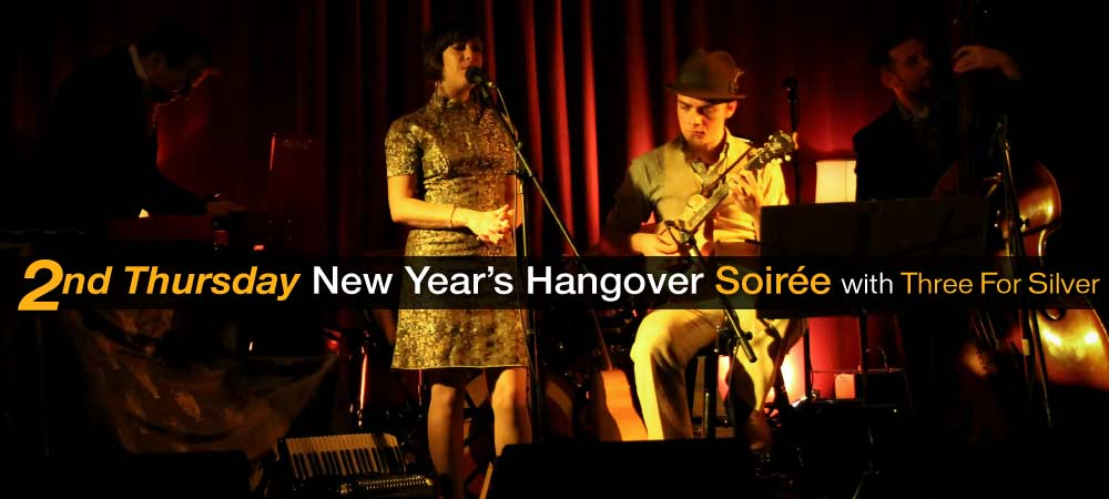 Second Thursday New Year's Hangover Soirée with Three For Silver