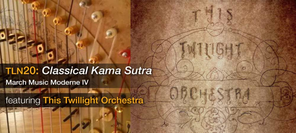 TLN20: Classical Kama Sutra - This Twilight Orchestra