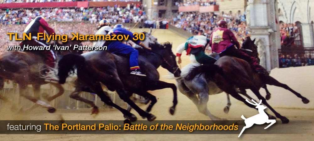 TLN30: The Portland Palio