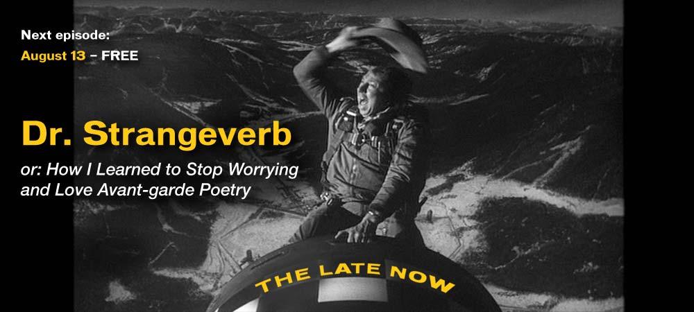 TLN Episode 3 — Dr. Strangeverb: avant-garde poetry